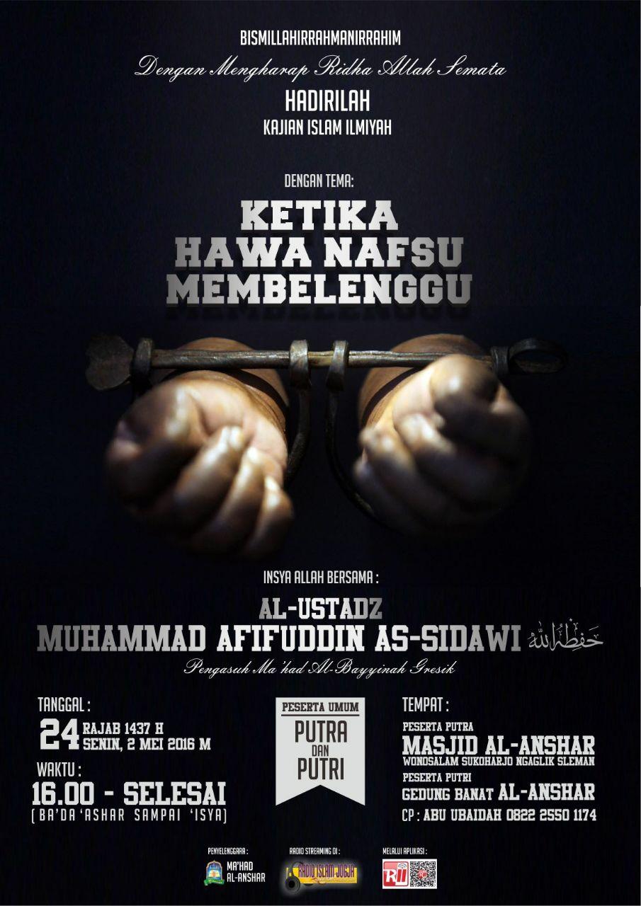 """Pamflet Hadirilah KAJIAN ISLAM ILMIYYAH """"KETIKA HAWA NAFSU MEMBELENGGU"""" 02/05/2016"""