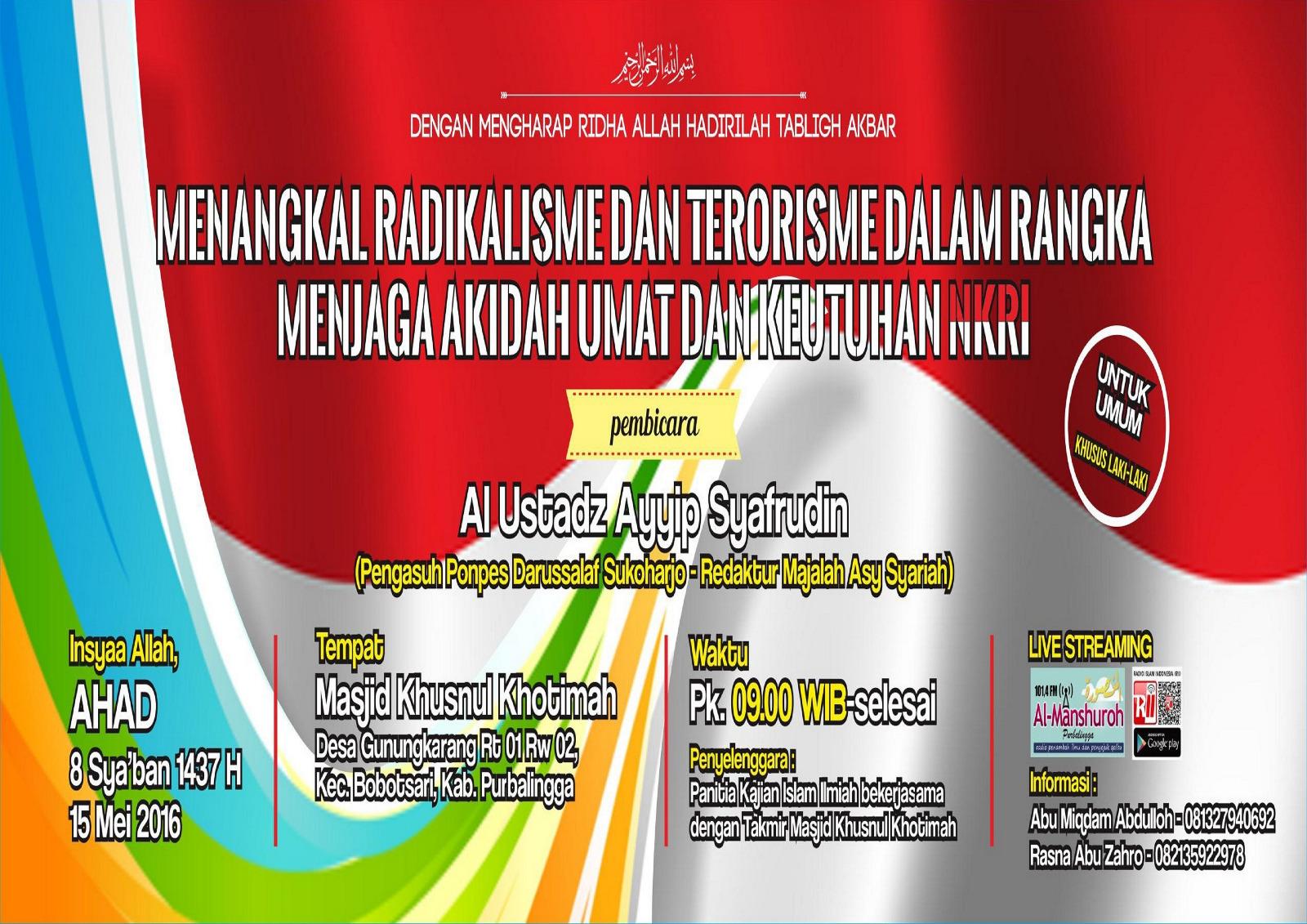 "Pamflet HADIRILAH Tabligh Akbar Ahlussunnah wal Jamaah ""MENANGKAL RADIKALISME DAN TERORISME DALAM RANGKA MENJAGA AQIDAH UMAT DAN KEUTUHAN NKRI "" 8 Sya'ban 1437 H / 15 Mei 2016"